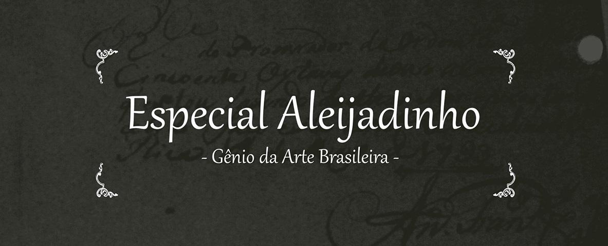 Especial Aleijadinho - Gênio da Arte Brasileira