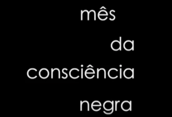 Consciência Negra: Depoimentos sobre questões raciais e o preconceito