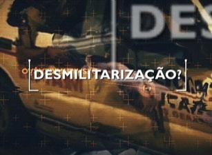 Série discute a desmilitarização