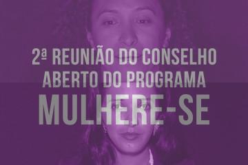 Programa Mulhere-se realiza 2º Conselho Aberto