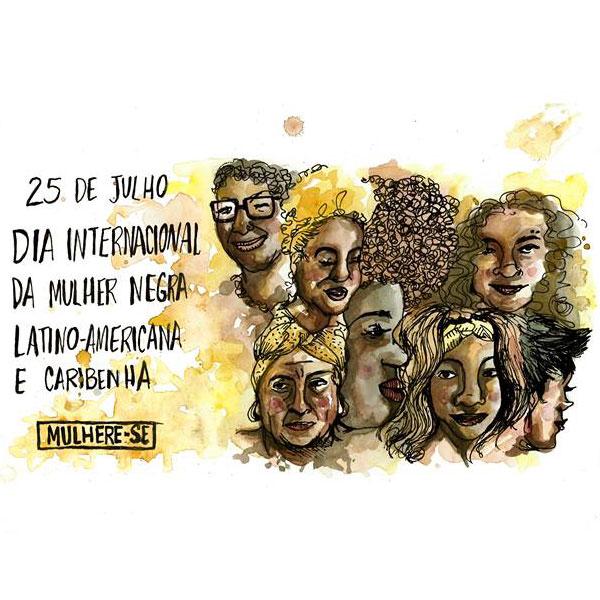 Homenagem ao Dia Internacional da Mulher Negra Latino-Americana e Caribenha