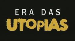 Era das Utopias