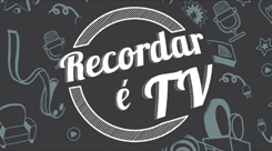 Recordar é TV