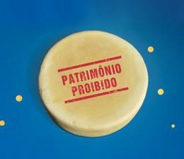 Patrimônio Proibido - queijo minas