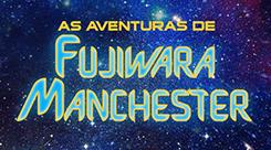 As aventuras de Fujiwara Manchester
