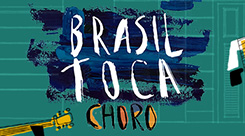 Brasil toca choro