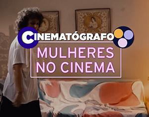 Nova temporada do Cinematógrafo destaca o cinema feito por mulheres